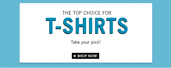 Top Choice for T-Shirt!