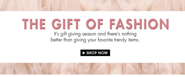 Get These Gift of Fashion