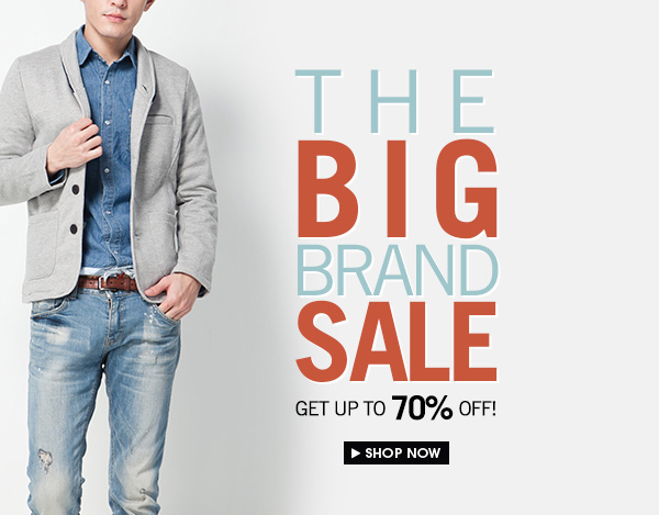 The Big Brand Sale Get Up to 70% OFF!