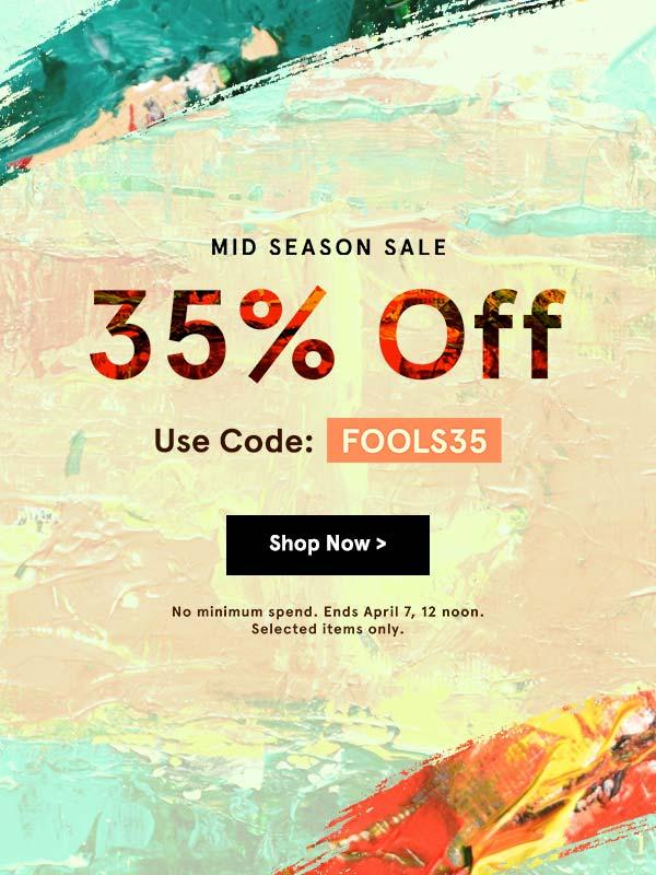 3cdbbb974 Use code: FOOLS35 MID SEASON SALE 35% Off Use Code FOOL535 No minimum spnnd